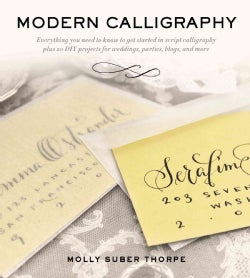 Modern Calligraphy: Everything You Need to Know to Get Started in Script Calligraphy (Paperback)