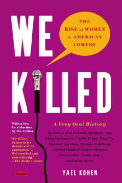 We Killed: The Rise of Women in American Comedy (Paperback)
