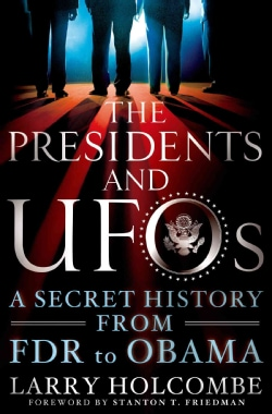 The Presidents and UFOs: A Secret History from FDR to Obama (Hardcover)