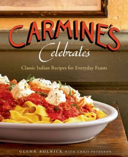 Carmine's Celebrates: Classic Italian Recipes for Everyday Feasts (Hardcover)