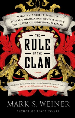 The Rule of the Clan: What an Ancient Form of Social Organization Reveals About the Future of Individual Freedom (Paperback)