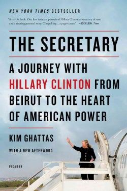 The Secretary: A Journey With Hillary Clinton from Beirut to the Heart of American Power (Paperback)