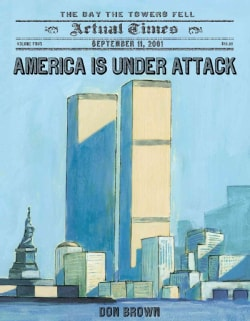 America Is Under Attack: September 11, 2001: The Day the Towers Fell (Paperback)