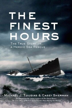 The Finest Hours: The True Story of a Heroic Sea Rescue (Paperback)