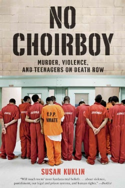 No Choirboy: Murder, Violence, and Teenagers on Death Row (Paperback)