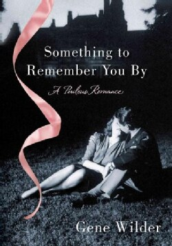 Something to Remember You by: A Perilous Romance (Paperback)