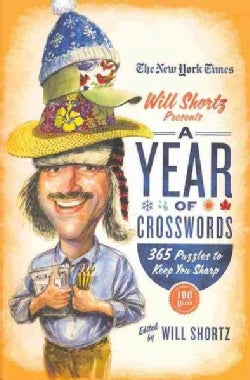 The New York Times Will Shortz Presents a Year of Crosswords: 365 Puzzles to Keep You Sharp (Paperback)
