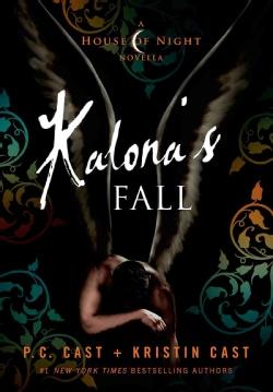 Kalona's Fall: A House of Night Novella (Hardcover)