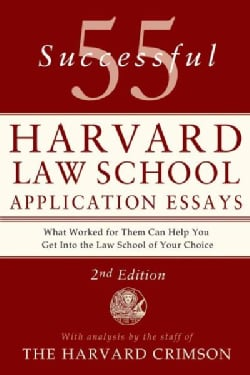55 Successful Harvard Law School Application Essays (Paperback)
