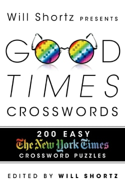 Will Shortz Presents Good Times Crosswords: 200 Easy New York Times Crossword Puzzles (Paperback)