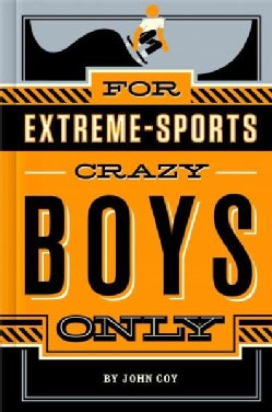 For Extreme-Sports Crazy Boys Only (Hardcover)