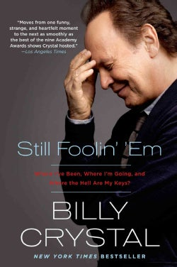 Still Foolin' 'em: Where I've Been, Where I'm Going, and Where the Hell Are My Keys? (Paperback)