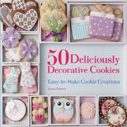50 Deliciously Decorative Cookies: Easy-to-Make Cookie Creations (Paperback)