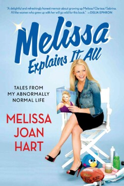 Melissa Explains It All: Tales from My Abnormally Normal Life (Paperback)