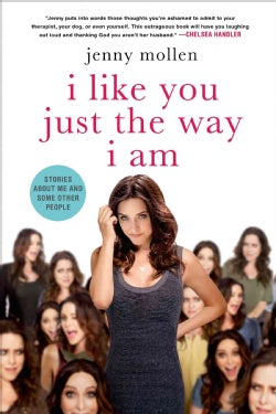 I Like You Just the Way I Am: Stories About Me and Some Other People (Paperback)