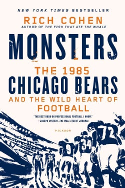 Monsters: The 1985 Chicago Bears and the Wild Heart of Football (Paperback)