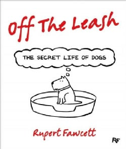 Off the Leash: The Secret Life of Dogs (Hardcover)