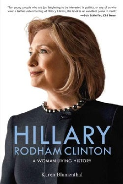 Hillary Rodham Clinton: A Woman Living History (Hardcover)