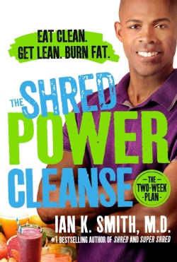The Shred Power Cleanse: Eat Clean. Get Lean. Burn Fat. (Hardcover)