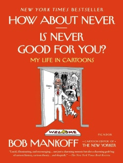 How About Never - Is Never Good for You?: My Life in Cartoons (Paperback)