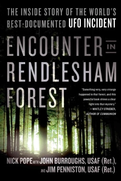 Encounter in Rendlesham Forest: The Inside Story of the World's Best-Documented UFO Incident (Paperback)