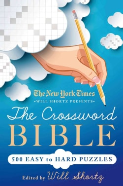 The New York Times Will Shortz Presents the Crossword Bible: 500 Easy to Hard Puzzles (Paperback)