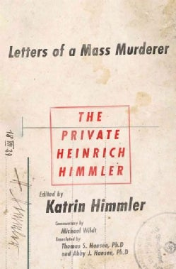 The Private Heinrich Himmler: Letters of a Mass Murderer (Hardcover)