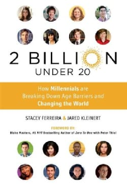 2 Billion Under 20: How Millennials Are Breaking Down Age Barriers and Changing the World (Hardcover)