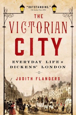 The Victorian City: Everyday Life in Dickens' London (Paperback)