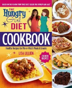 The Hungry Girl Diet Cookbook: Healthy Recipes for Mix-n-Match Meals & Snacks (Hardcover)