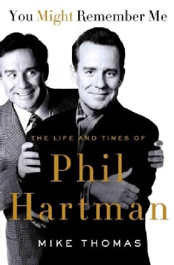 You Might Remember Me: The Life and Times of Phil Hartman (Paperback)