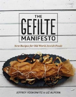 The Gefilte Manifesto: New Recipes for Old World Jewish Foods (Hardcover)