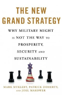 The New Grand Strategy: Restoring America's Prosperity, Security, and Sustainability in the 21st Century (Hardcover)