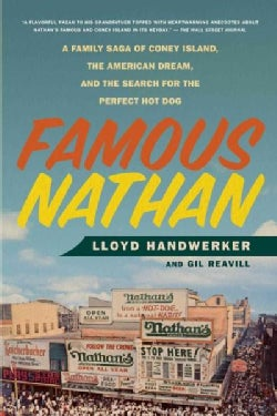 Famous Nathan: A Family Saga of Coney Island, the American Dream, and the Search for the Perfect Hot Dog (Paperback)
