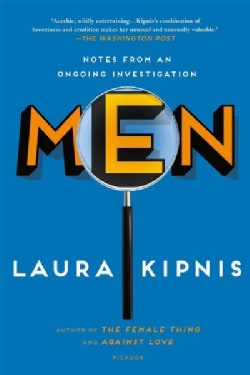 Men: Notes from an Ongoing Investigation (Paperback)