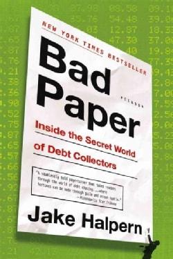 Bad Paper: Inside the Secret World of Debt Collectors (Paperback)
