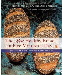 The New Healthy Bread in Five Minutes a Day: With New Recipes (Hardcover)