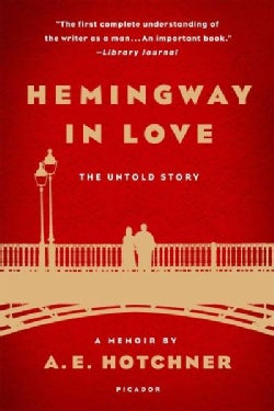 Hemingway in Love: The Untold Story (Paperback)