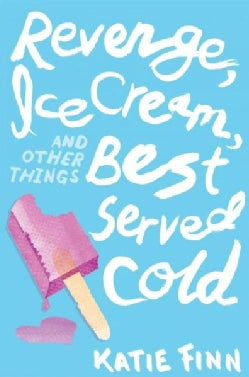 Revenge, Ice Cream, and Other Things Best Served Cold (Paperback)