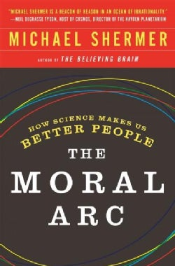 The Moral Arc: How Science Makes Us Better People (Paperback)
