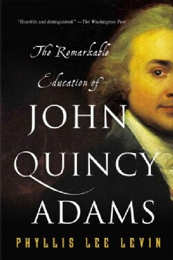 The Remarkable Education of John Quincy Adams (Paperback)