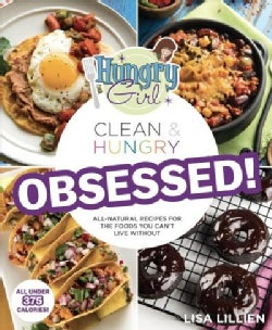 Hungry Girl Clean & Hungry Obsessed!: Obsessed! (Paperback)
