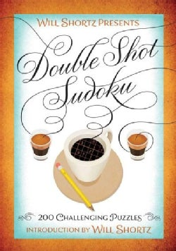 Will Shortz Presents Double Shot Sudoku: 200 Challenging Puzzles (Paperback)