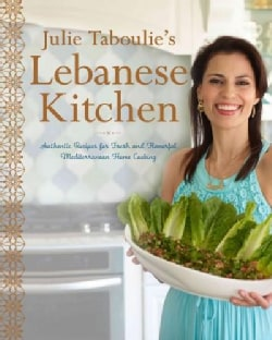 Julie Taboulie's Lebanese Kitchen: Authentic Recipes for Fresh and Flavorful Mediterranean Home Cooking (Hardcover)