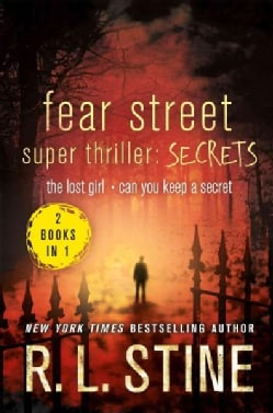 Fear Street Super Thriller: Secrets: The Lost Girland Can You Keep a Secret? (Paperback)