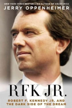 RKF Jr.: Robert F. Kennedy Jr. and the Dark Side of the Dream (Paperback)