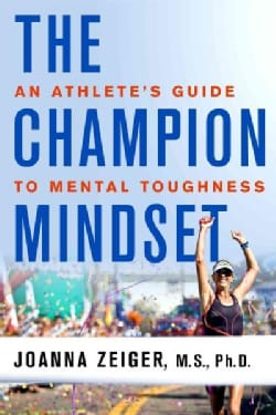 The Champion Mindset: An Athlete's Guide to Mental Toughness (Paperback)