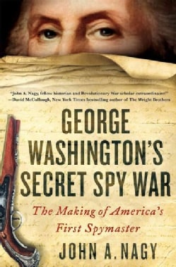 George Washington's Secret Spy War: The Making of America's First Spymaster (Hardcover)