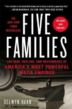 Five Families: The Rise, Decline, and Resurgence of America's Most Powerful Mafia Empires (Paperback)