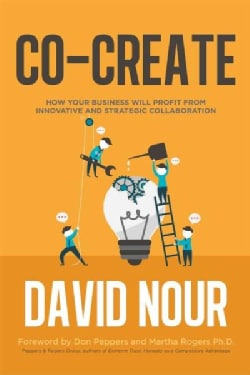 Co-Create: How Your Business Will Profit from Innovative and Strategic Collaboration (Hardcover)